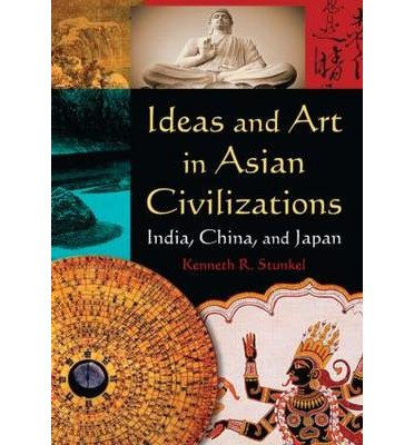 Ideas and Art in Asian Civilizations