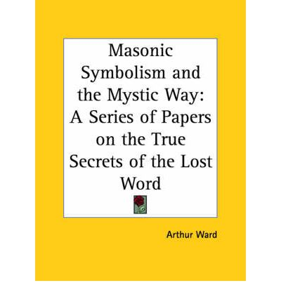 Masonic Symbolism and the Mystic Way