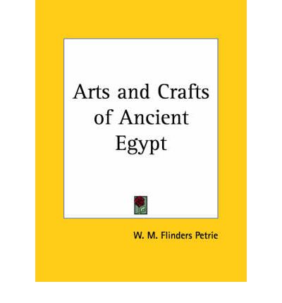 Arts and Crafts of Ancient Egypt (1910)