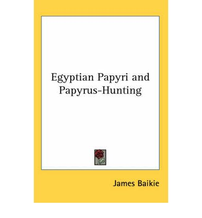 Egyptian Papyri and Papyrus-hunting