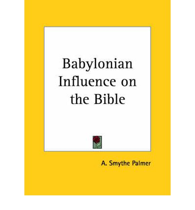 Babylonian Influence on the Bible (1897)