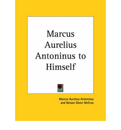 Marcus Aurelius Antoninus to Himself (1928)