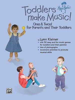Toddlers Make Music! Ones & Twos!: For Parents and Their Toddlers