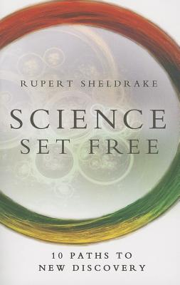 Science Set Free: 10 Paths to New Discovery