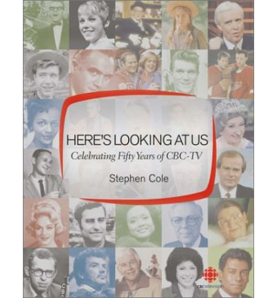 Here's Looking at Us: Celebrating 50 Years of CBC TV
