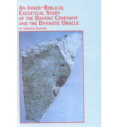 An Inner-biblical Exegetical Study of the Davidic Covenant and the Dynastic Oracle