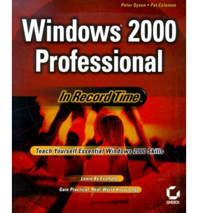 Download online for free Windows 2000 Professional : In Record Time by Peter Dyson, Pat Coleman, Peter Simpson PDF 078212450X
