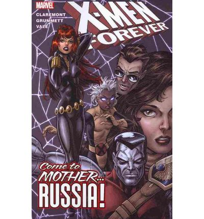 X-men Forever: Come to Mother...Russia! Vol. 3