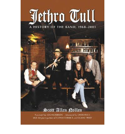 """""""Jethro Tull"""": A History of the Band 1968-2001"""