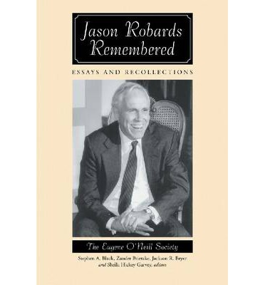 Jason Robards Remembered: Essays and Recollections