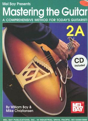 Mastering the Guitar 2A: A Comprehensive Method for Today's Guitarist!