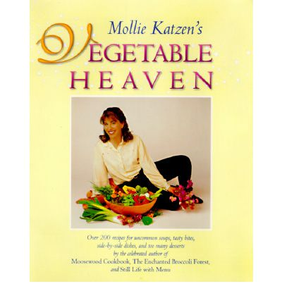 Mollie Katzen's Vegetable Heaven