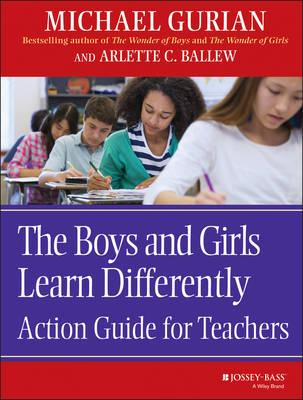 The Boys and Girls Learn Differently!: Action Guide for Teachers