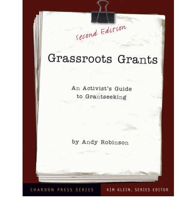 Grassroots Grants: An Activist's Guide to Grant Seeking
