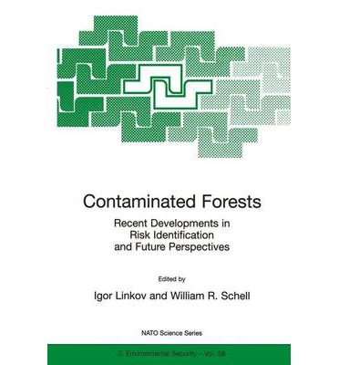 """eBooks Amazon Contaminated Forests: Proceedings of the NATO Advanced Research Workshop, Kiev, Ukraine, 27-31 May 1998 : Recent Developments in Risk Identification and Future Perspectives iBook by Igor Linkov, William R. Schell"""""""