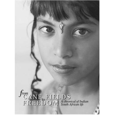 From Cane Fields to Freedom: A Chronicle of Indian South African Life