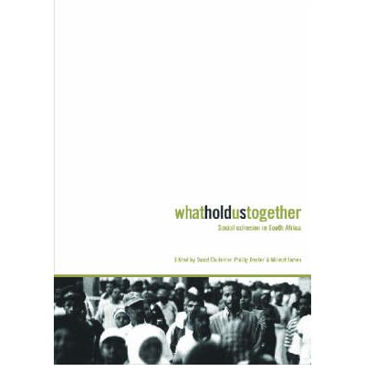 What Holds Us Together: Social Cohesion in South Africa