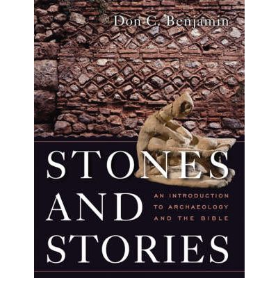 Stones and Stories: An Introduction to Archaeology and the Bible