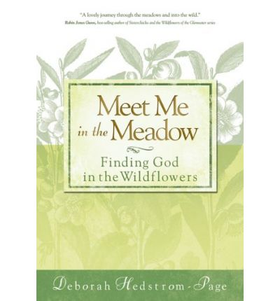 Meet Me in the Meadow: Finding God in the Wildflowers