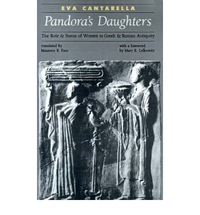 Pandora's Daughters: Role and Status of Women in Greek and Roman Antiquity