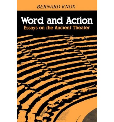 Word and Action: Essays on the Ancient Theater