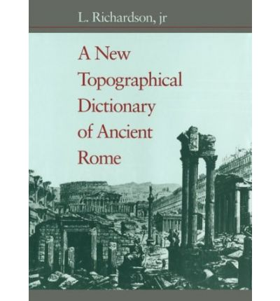 A New Topographical Dictionary of Ancient Rome