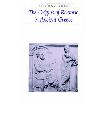 The Origins of Rhetoric in Ancient Greece