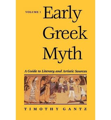 Early Greek Myth: v. 1: A Guide to Literary and Artistic Sources