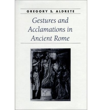 Gestures and Acclamations in Ancient Rome
