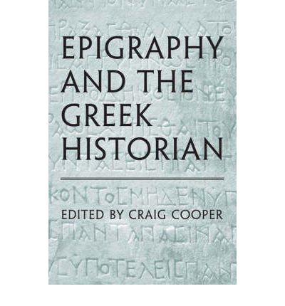 Epigraphy and the Greek Historian