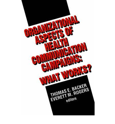 Organizational Aspects of Health Communication Campaigns: What Works?