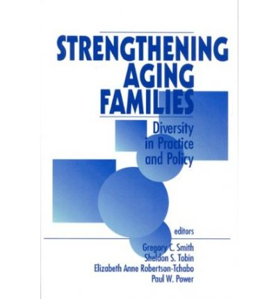 Strengthening Aging Families: Diversity in Practice and Policy