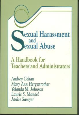 Sexual Harassment and Sexual Abuse: A Handbook for Teachers and Administrators