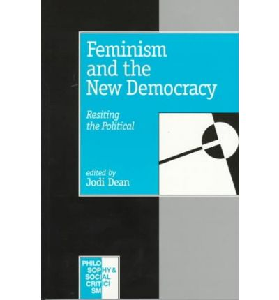 Feminism and the New Democracy: Resiting the Political