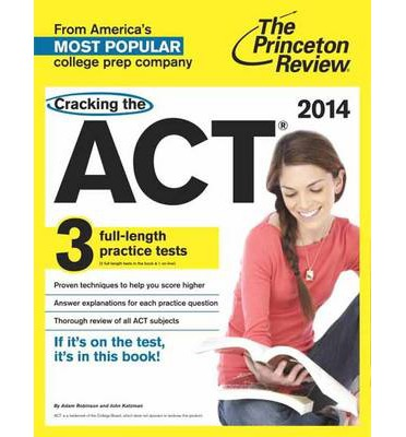 Cracking the Act 2014: With 3 Practice Tests