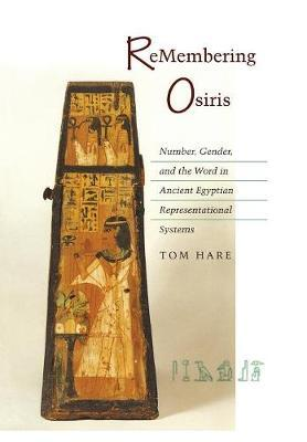 Remembering Osiris: Number, Gender and the Word in Ancient Egyptian Representational Systems