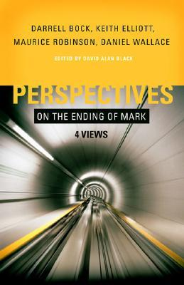 Perspectives on the Ending of Mark: Four Views