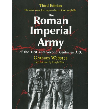 The Roman Imperial Army of the First and Second Centuries