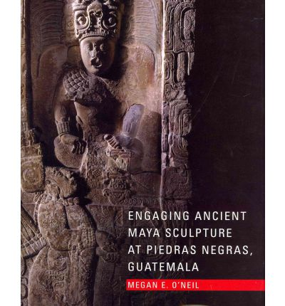 Engaging Ancient Maya Sculpture at Piedras Negras, Guatemala