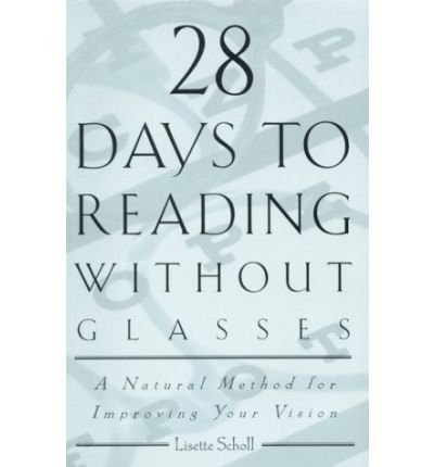 28 days to reading without glasses a method for