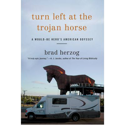 Turn Left at the Trojan Horse: A Would-be Hero's American Odysee