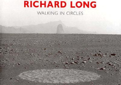 Richard Long: Walking in Circles