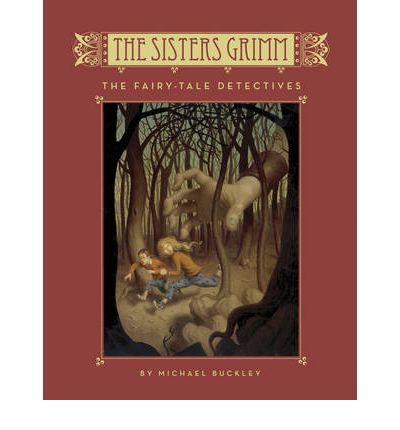 The Sisters Grimm: Bk.1: The Fairy Tale Detectives