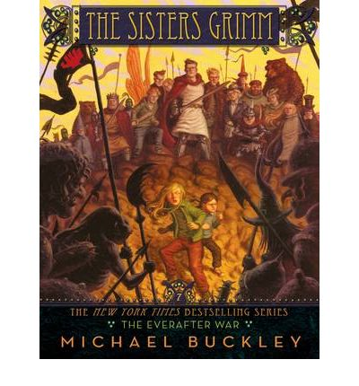 The Sisters Grimm: Bk. 7: The Everafter War