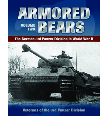 Armored Bears: Volume 2: the German 3rd Panzer Division in World War II