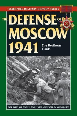 The Defense of Moscow 1941: The Northern Flank