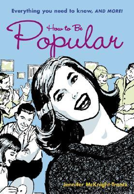 How to be Popular: Everything You Need to Know and More