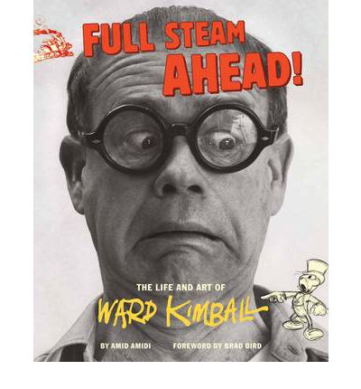 Full Steam Ahead: The Life and Art of Ward Kimball