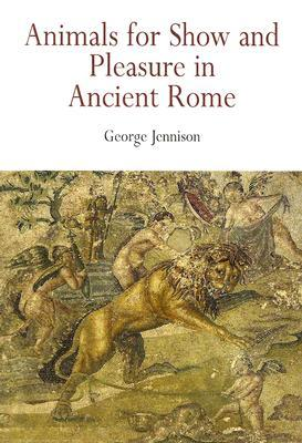 Animals for Show and Pleasure in Ancient Rome