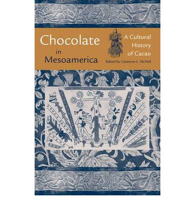 Chocolate in Mesoamerica: A Cultural History of Cacao